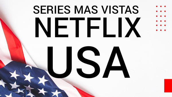 series mas vistas Netflix USA